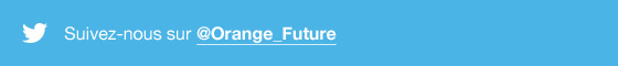 Suivez-nous sur @Orange_Future